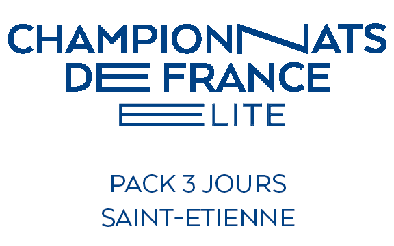 CHAMPIONNATS DE FRANCE ELITE 2019 - PACK 3 JOURS