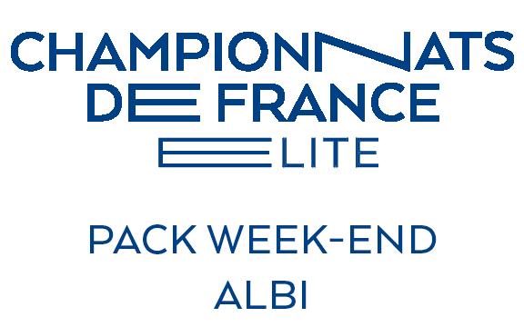 CHAMPIONNATS DE FRANCE ELITE ALBI 2020 - PACK WEEK-END
